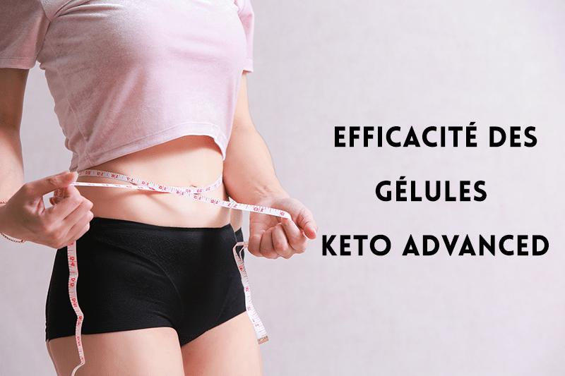 Efficacité des gélules Keto Advanced