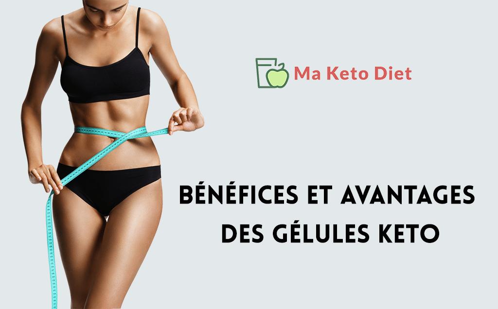 Bénéfices et avantages des gélules keto pour maigrir